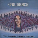Prudence ‎– The Legendary Prudence Tapes Vol.1 thumbnail
