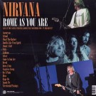 Nirvana ‎– Rome As You Are (Live At The Castle Theatre, Rome, Italy, November 1991 TV Broadcast) thumbnail