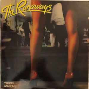 The Runaways ‎– Young And Fast