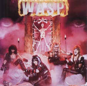 W.A.S.P. ‎– WASP: Winged Assassins (I wanna be somrbody)