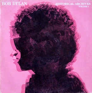 Bob Dylan ‎– Historical Archives Vol. 1
