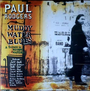 Paul Rodgers ‎– Muddy Water Blues - A Tribute to Muddy Waters (LTD)