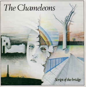 The Chameleons ‎– Script Of The Bridge
