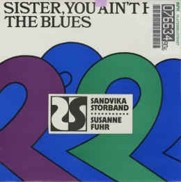 Sandvika Storband, Susanne Fuhr ‎– Sister, You Ain´t Had The Blues