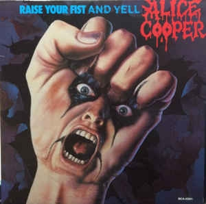 Alice Cooper ‎– Raise Your Fist And Yell