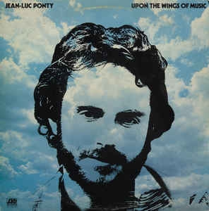 Jean-Luc Ponty ‎– Upon The Wings Of Music