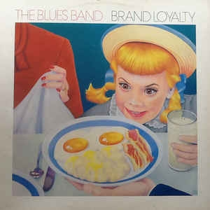 The Blues Band ‎– Brand Loyalty