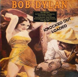 Bob Dylan ‎– Knocked Out Loaded