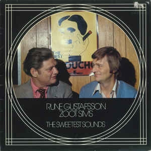 Rune Gustafsson / Zoot Sims ‎– The Sweetest Sounds
