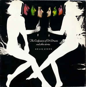 Kevin Ayers ‎– The Confessions Of Dr. Dream And Other Stories