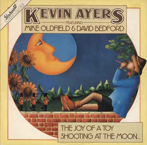 Kevin Ayers Featuring Mike Oldfield & David Bedford ‎– The Joy Of A Toy / Shooting At The Moon