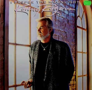 Kenny Rogers ‎– I Prefer The Moonlight