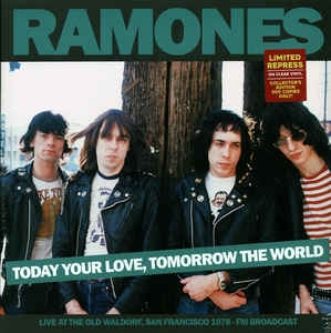 Ramones ‎– Today Your Love, Tomorrow The World (ltd)