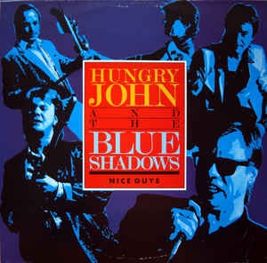 Hungry John And The Blue Shadows ‎– Nice Guys
