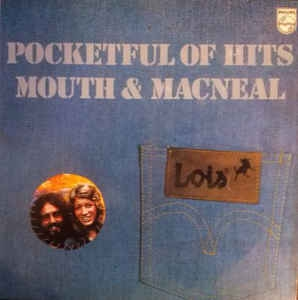 "Mouth & MacNeal ‎– Pocketful Of Hits (""Lois"")"