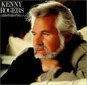Kenny Rogers ‎– What About Me?
