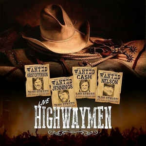 Kristofferson, Jennings, Cash, Nelson, The Highwaymen ‎– Live Highwaymen