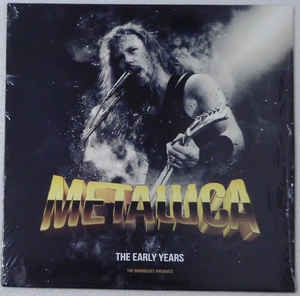 Metallica ‎– The Early Years / Radio Broadcast Archives (ltd)